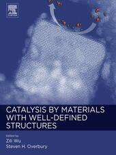 Catalysis by Materials with Well-Defined Structures