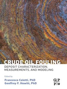 Foto Cover di Crude Oil Fouling, Ebook inglese di Francesco Coletti,Geoffrey Hewitt, edito da Elsevier Science