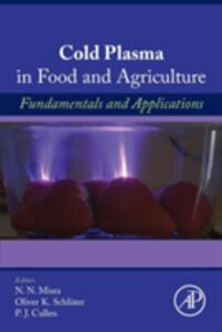 Cold Plasma in Food and Agriculture: Fundamentals and Applications - cover
