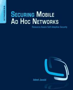 Securing Mobile Ad Hoc Networks: Resource-Aware Self-Adaptive Security - Adeel Javaid - cover