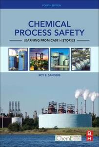 Chemical Process Safety: Learning from Case Histories - Roy E. Sanders - cover