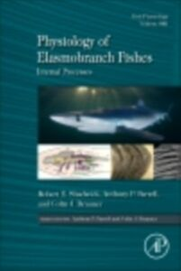 Ebook in inglese Physiology of Elasmobranch Fishes: Internal Processes