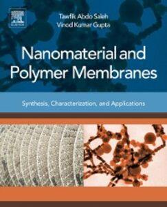 Ebook in inglese Nanomaterial and Polymer Membranes Gupta, Vinod Kumar , Saleh, Tawfik Abdo