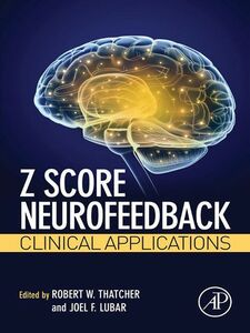 Foto Cover di Z Score Neurofeedback, Ebook inglese di Joel F. Lubar,Robert W. Thatcher, edito da Elsevier Science