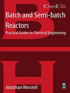 Foto Cover di Batch and Semi-batch Reactors, Ebook inglese di Jonathan Worstell, edito da Elsevier Science