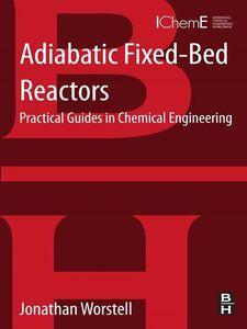 Foto Cover di Adiabatic Fixed-Bed Reactors, Ebook inglese di Jonathan Worstell, edito da Elsevier Science