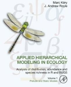 Foto Cover di Applied Hierarchical Modeling in Ecology: Analysis of distribution, abundance and species richness in R and BUGS, Ebook inglese di Marc Kery,J. Andrew Royle, edito da Elsevier Science