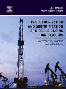 Foto Cover di Desulphurization and Denitrification of Diesel Oil Using Ionic Liquids, Ebook inglese di Tamal Banerjee,Anantharaj Ramalingam, edito da Elsevier Science