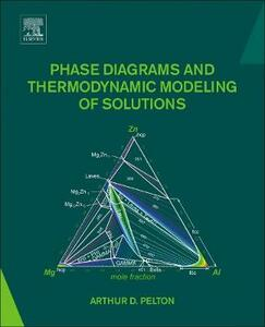 Phase Diagrams and Thermodynamic Modeling of Solutions - Arthur D. Pelton - cover