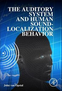The Auditory System and Human Sound-Localization Behavior - John Van Opstal - cover