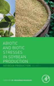 Abiotic and Biotic Stresses in Soybean Production: Soybean Production Volume 1 - cover