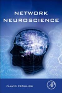 Network Neuroscience - Flavio Frohlich - cover