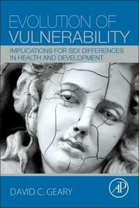 Evolution of Vulnerability: Implications for Sex Differences in Health and Development - David C. Geary - cover