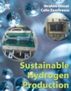 Sustainable Hydrogen Production - Ibrahim Dincer,Calin Zamfirescu - cover