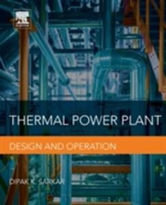 Thermal Power Plant: Design and Operation - Dipak Sarkar - cover