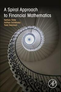 A Spiral Approach to Financial Mathematics - Nathan Tintle,Nathan Schelhaas,Todd Swanson - cover