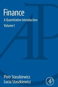 Finance: A Quantitative Introduction - Piotr Staszkiewicz,Lucia Staszkiewicz - cover
