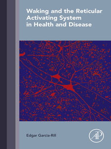 Foto Cover di Waking and the Reticular Activating System in Health and Disease, Ebook inglese di Edgar Garcia-Rill, edito da Elsevier Science