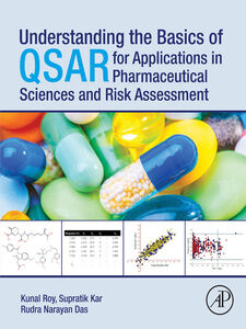 Ebook in inglese Understanding the Basics of QSAR for Applications in Pharmaceutical Sciences and Risk Assessment Das, Rudra Narayan , Kar, Supratik , Roy, Kunal