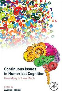 Continuous Issues in Numerical Cognition: How Many or How Much - cover