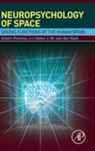 Neuropsychology of Space: Spatial Functions of the Human Brain - Albert Postma - cover