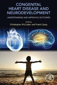 Congenital Heart Disease and Neurodevelopment: Understanding and Improving Outcomes - cover