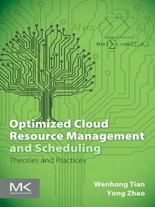 Ebook in inglese Optimized Cloud Resource Management and Scheduling Tian, Wenhong Dr. , Zhao, Yong Dr.