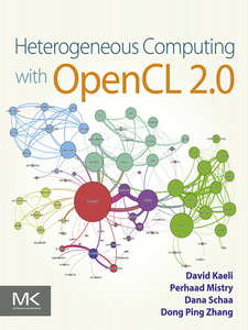 Ebook in inglese Heterogeneous Computing with OpenCL 2.0 Kaeli, David R. , Mistry, Perhaad , Schaa, Dana , Zhang, Dong Ping