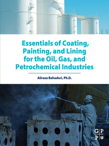 Ebook in inglese Essentials of Coating, Painting, and Lining for the Oil, Gas and Petrochemical Industries Bahadori, Alireza