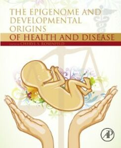 Ebook in inglese Epigenome and Developmental Origins of Health and Disease -, -