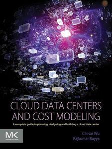 Ebook in inglese Cloud Data Centers and Cost Modeling Buyya, Rajkumar , Wu, Caesar