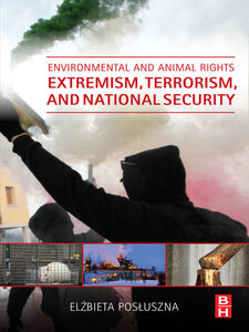 Ebook in inglese Environmental and Animal Rights Extremism, Terrorism, and National Security Posluszna, Elzbieta