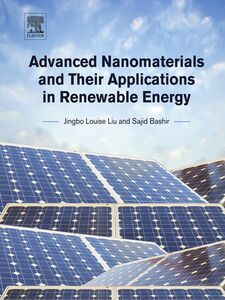 Foto Cover di Advanced Nanomaterials and Their Applications in Renewable Energy, Ebook inglese di Sajid Bashir,Jingbo Louise Liu, edito da Elsevier Science