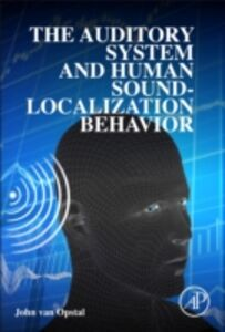Foto Cover di Auditory System and Human Sound-Localization Behavior, Ebook inglese di John van Opstal, edito da Elsevier Science