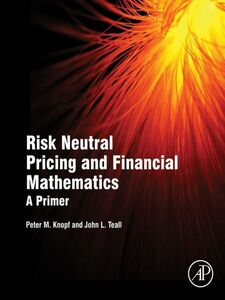 Ebook in inglese Risk Neutral Pricing and Financial Mathematics Knopf, Peter M. , Teall, John L.
