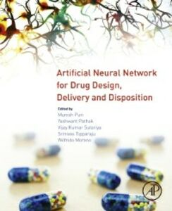 Foto Cover di Artificial Neural Network for Drug Design, Delivery and Disposition, Ebook inglese di AA.VV edito da Elsevier Science