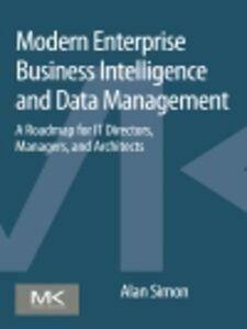 Ebook in inglese Modern Enterprise Business Intelligence and Data Management Simon, Alan