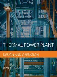 Foto Cover di Thermal Power Plant, Ebook inglese di Dipak Sarkar, edito da Elsevier Science