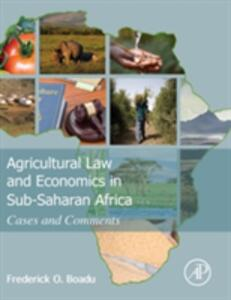Agricultural Law and Economics in Sub-Saharan Africa: Cases and Comments - Frederick Owusu Boadu - cover