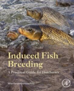 Induced Fish Breeding: A Practical Guide for Hatcheries - Nihar Ranjan Chattopadhyay - cover