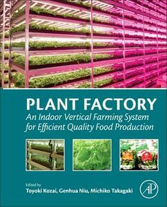 Plant Factory: An Indoor Vertical Farming System for Efficient Quality Food Production - cover