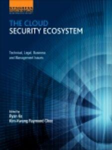 Foto Cover di The Cloud Security Ecosystem, Ebook inglese di Raymond Choo,Ryan Ko, edito da Elsevier Science