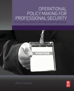 Foto Cover di Operational Policy Making for Professional Security, Ebook inglese di Allen Sondej, edito da Elsevier Science