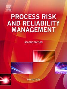 Foto Cover di Process Risk and Reliability Management, Ebook inglese di Ian Sutton, edito da Elsevier Science