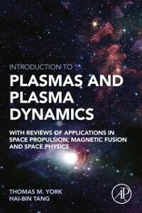Foto Cover di Introduction to Plasmas and Plasma Dynamics, Ebook inglese di Haibin Tang,Thomas M. York, edito da Elsevier Science