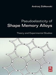 Ebook in inglese Pseudoelasticity of Shape Memory Alloys Ziolkowski, Andrzej