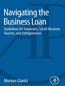 Ebook in inglese Navigating the Business Loan Glantz, Morton