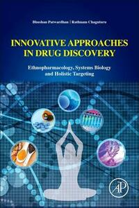 Innovative Approaches in Drug Discovery: Ethnopharmacology, Systems Biology and Holistic Targeting - Bhushan Patwardhan,Rathnam Chaguturu - cover