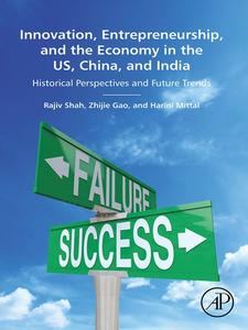 Ebook in inglese Innovation, Entrepreneurship, and the Economy in the US, China, and India Gao, Zhijie , Mittal, Harini , Shah, Rajiv