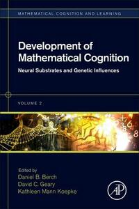 Development of Mathematical Cognition: Neural Substrates and Genetic Influences - cover